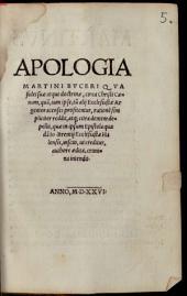 Martini Buceri Apologia qua fidei suae atque doctrinae, circa Christi coenam ... rationem simpliciter reddit ...
