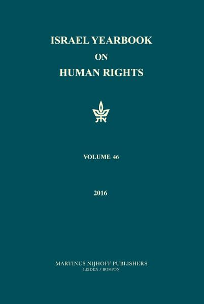 Israel Yearbook on Human Rights  Volume 46  2016