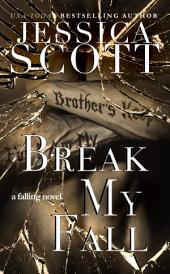 Break My Fall: Falling, Book 2