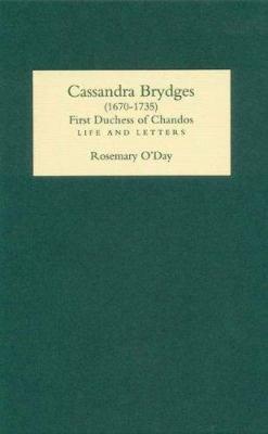 Cassandra Brydges  Duchess of Chandos  1670 1735 PDF
