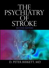 The Psychiatry of Stroke: Edition 2