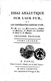 Essay analytique sur l'air pur, et les différentes espèces d'air: par M. de la Methiere ..: Volume2