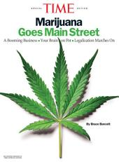 TIME Marijuana Goes Mainstreet: A Booming Business - Your Brain on Pot - Legalization Marches On