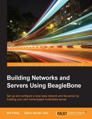 Building Networks and Servers Using BeagleBone PDF