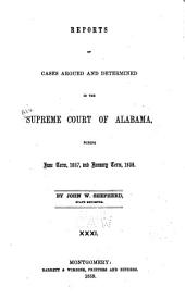 Report of Cases Argued and Determined in the Supreme Court of Alabama: Volume 31