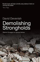 Demolishing Strongholds: Effective Strategies for Spiritual Warfare