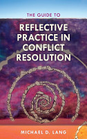 The Guide to Reflective Practice in Conflict Resolution PDF