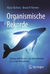Organismische Rekorde: Zwerge und Riesen von den Bakterien bis zu den Wirbeltieren