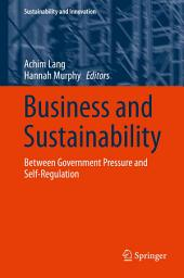 Business and Sustainability: Between Government Pressure and Self-Regulation