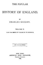 The Popular History of England: Volumes 5-6