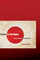 Science for the Empire: Scientific Nationalism in Modern Japan