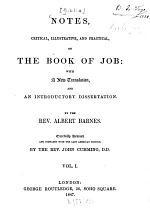 Notes, critical, illustrative and practical, on the Book of Job: With a new translation, and an introductory dissertation by Albert Barnes