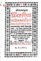 Der ewigen Weyssheit büchlin, vol Christlicher hailsamer lehr, ermanung und betrachtung ... jetzt widerumb von newem ... im Truck aussgangen. [Edited by A. Walasser.]