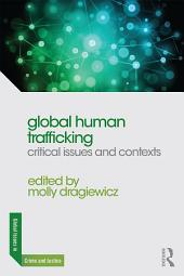 Global Human Trafficking: Critical Issues and Contexts