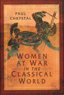 Women at War in the Classical World