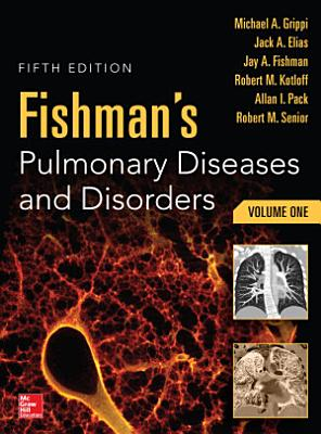 Fishman s Pulmonary Diseases and Disorders  2 Volume Set  5th edition PDF