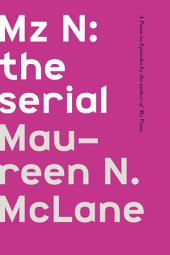 Mz N: the serial: A Poem-in-Episodes