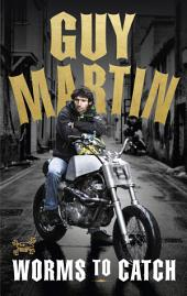 Guy Martin: Worms to Catch: Lone Ranger