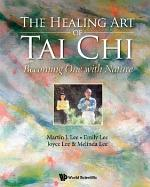 Healing Art Of Tai Chi, The: Becoming One With Nature