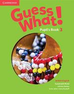 Guess What! Level 3 Pupil's Book British English