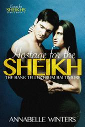 Hostage for the Sheikh: A Royal Billionaire Romance Novel