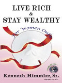 Live Rich and Stay Wealthy for Women Only Book