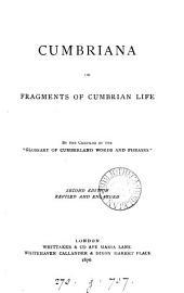 Cumbriana; Or, Fragments of Cumbrian Life