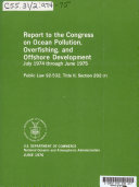 Report to the Congress on Ocean Pollution, Overfishing, and Offshore Development