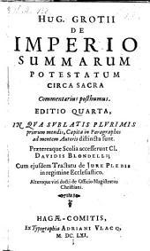 De Imperio Summarum Potestatum Circa Sacra ; Commentarius posthumus ; Praetereaque Scolia accesserunt Cl. Davidis Blondelli (etc.)