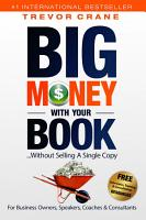 Big Money With Your Book    Without Selling A Single Copy  PDF