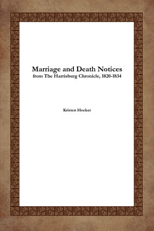 Marriage and Death Notices from the Harrisburg Chronicle  1820 1834 PDF