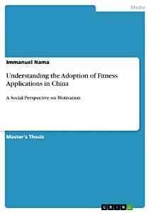 Understanding the Adoption of Fitness Applications in China PDF