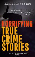 Horrifying True Crime Stories PDF