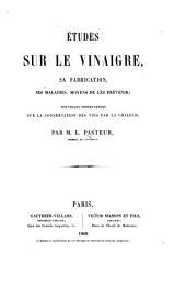 Études sur le Vinaigre, sa fabrication, ses maladies, moyens de les prévenir, etc