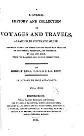 A General History and Collection of Voyages and Travels: Volume 13