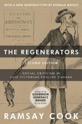 The Regenerators, 2nd Edition: Social Criticism in Late Victorian English Canada, Edition 2