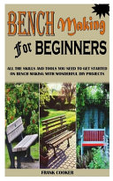Bench Making for Beginners