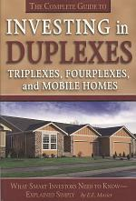 The Complete Guide to Investing in Duplexes, Triplexes, Fourplexes, and Mobile Homes