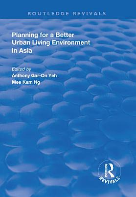 Planning for a Better Urban Living Environment in Asia