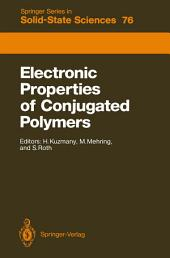 Electronic Properties of Conjugated Polymers: Proceedings of an International Winter School, Kirchberg, Tirol, March 14–21, 1987