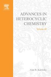 Advances in Heterocyclic Chemistry: Volume 40
