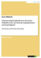 Finanzierungsmöglichkeiten deutscher Fußballvereine aus Sicht der Kapitalnehmer und Kapitalgeber: Darstellung und kritische Beurteilung