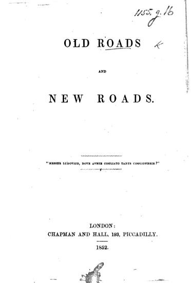 Old Roads and New Roads   By W  B  Donne   PDF