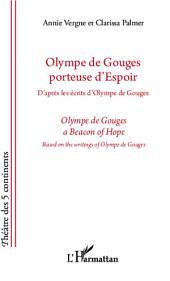 Olympe de Gouges porteuse d'espoir: D'après les écrits d'Olympe de Gouges - bilingue français - anglais