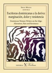 Escritoras dominicanas a la deriva: marginación, dolor y resistencia