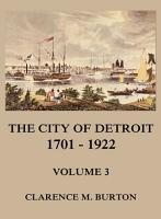 The City of Detroit  1701  1922  Volume 3 PDF