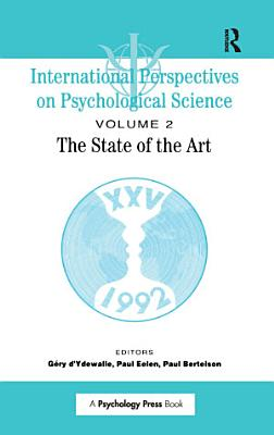 International Perspectives On Psychological Science  II  The State of the Art