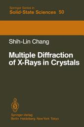 Multiple Diffraction of X-Rays in Crystals