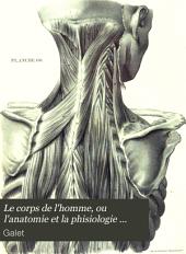 Le corps de l'homme, ou l'anatomie et la phisiologie humaines mises a la portée de toutes les classes de la société...