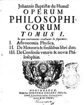 I. Astronomia physica. II. De meteoris & fossilibus libri duo. III.De consensuveteris & novae philosophiae